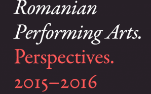 Romanian Performing Arts. Perspectives 2015-2016